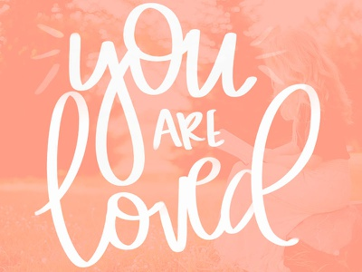 You are Loved unsplash ipad lettering handlettering hand drawn type hand lettered love hand drawn