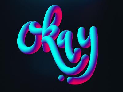 Okay blend 3d digital lettering hand lettering just for fun