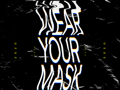 Wear Your Mask Type Posters sick virus corona 2020 covid19 covid mask black and white font distorted motion warped scanner poster design type typography