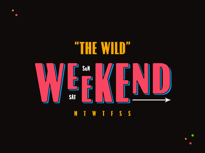 Monday Madness Week 31 - Rospi night saturday week day 90s arrow wild party typography weekend