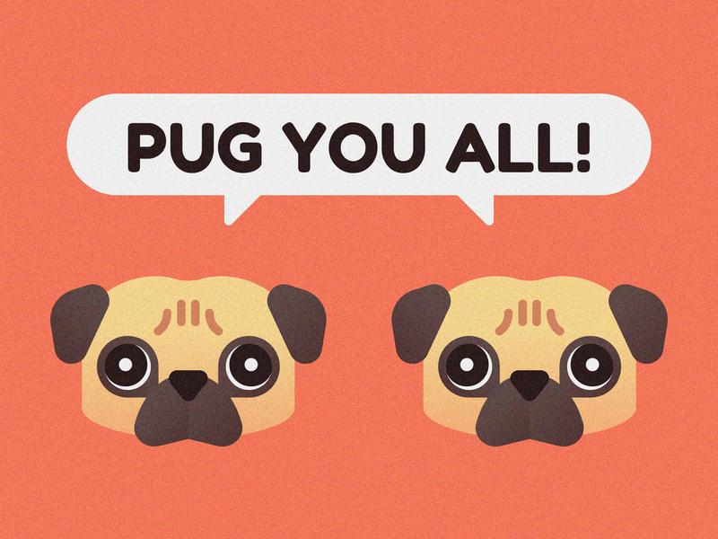 Pug You All! adorable lovely cute pug dog animal illustrator illustration illustrate artwork art