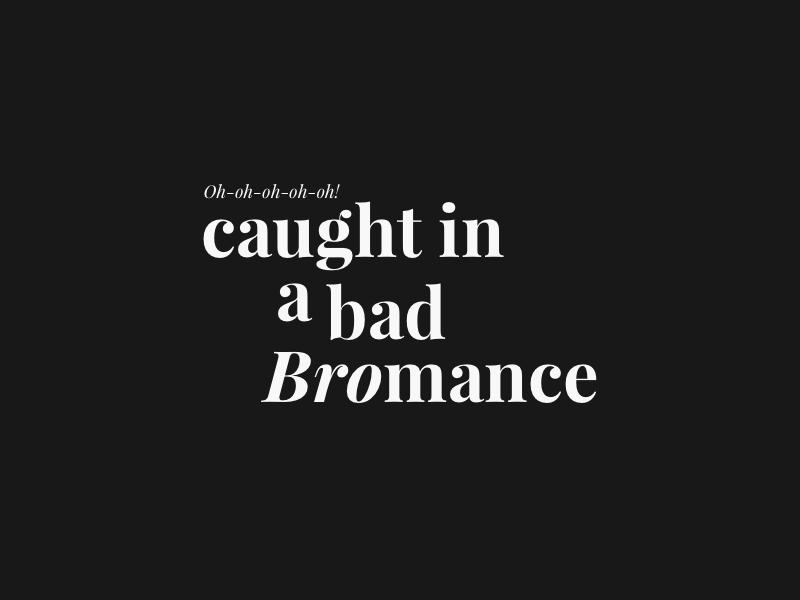 Bromance funny bromance black typography editorial type