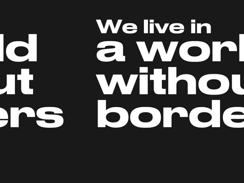 We live in a world without borders borders black typography editorial type
