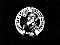 Stay Local Stay Mad