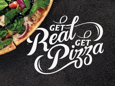 Get real Get pizza work typography script type lettering handmade handcrafted pizza melbourne restaurant food