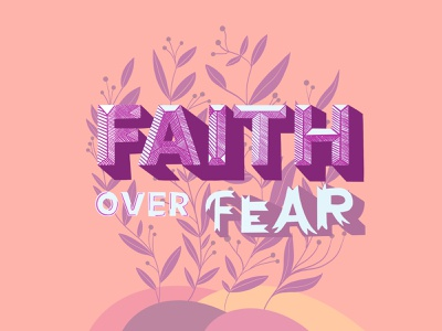 Weekly Warmup Faith Over Fear hand letter hand drawn handlettering heart kindness weeklywarmup weekly warm-up dribbbleweeklywarmup design graphic illustration fear hope faith