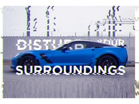 Disturb Your Surroundings
