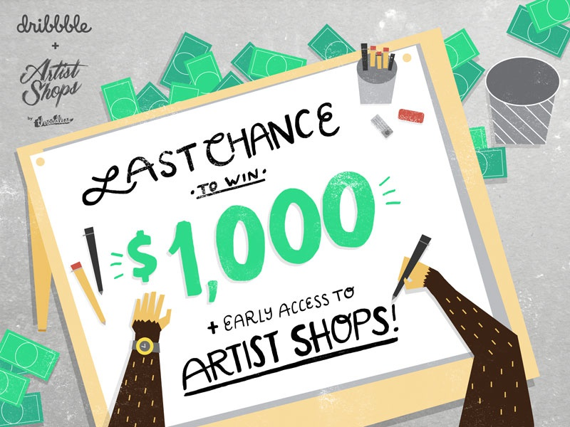 Last chance to win $1,000 shop artist shop playoff dribbble artist shops threadless