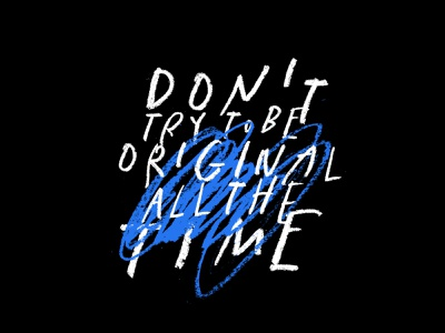 Don't Try quote try blue scribble original texture type lettering design color typography