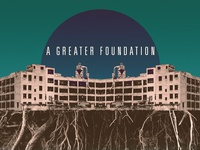 A Greater Foundation WIP