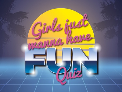 Girls Just Wanna Have Fun Quiz indesign text effects poster design posters retro chrome 80s