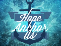 Hope Anchor Us