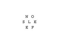 All Work No Sleep