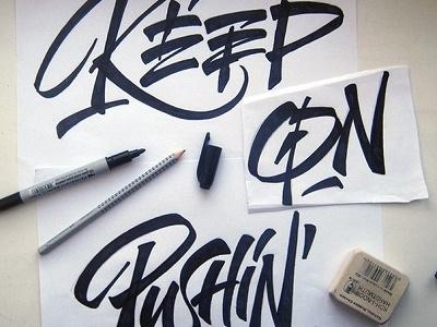 "sketch "" keep on pushin' ""  lettering design art font logo logotype print hand type"