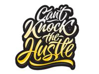 """yo! print """"Can't knock the hustle"""""""