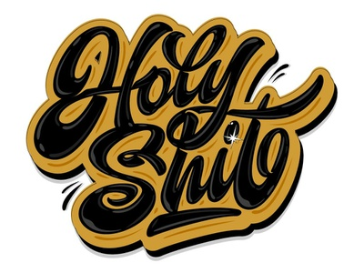 "my lettering ""Holy Sh*t"" typography type handlettering sketch art illustration calligraphy logotype font design hand logo lettering"