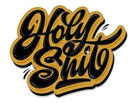"""my lettering """"Holy Sh*t"""""""