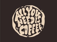 """My lettering """"All you need is coffee"""""""