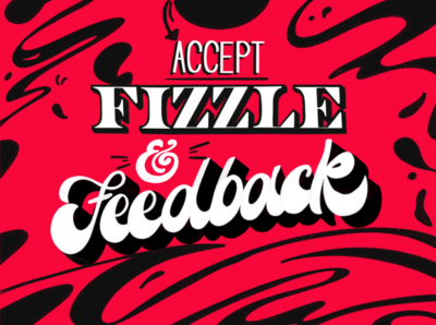 Fizzle and Feedback feedback design lettering