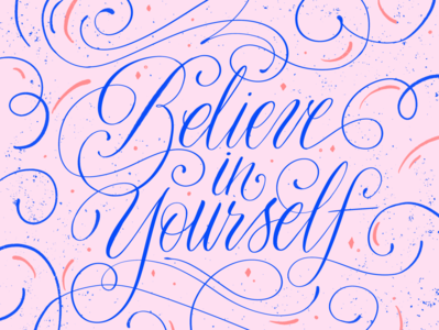 Believe in Yourself career believe script illustration lettering