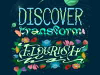 Discover, Transform, Flourish. career flourish discover space illustration lettering