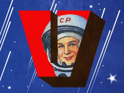 V ~ Valentina Tereshkova