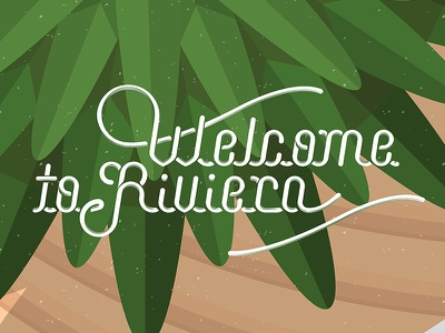 Welcome to Riviera riviera ocean sea palm tree lettering typography