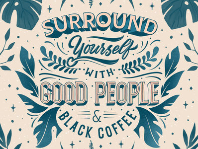 Good People & Black Coffee start motivation challenge color palette women who draw procreate type modern coffee black good people lettering typography swirls monstera flowers starter kit week friday monday