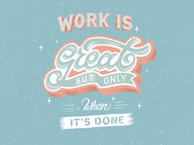 Work Is Great handdrawn procreate illustration quote fun quirky vintage script texture type 3d typography lettering job working hustle work