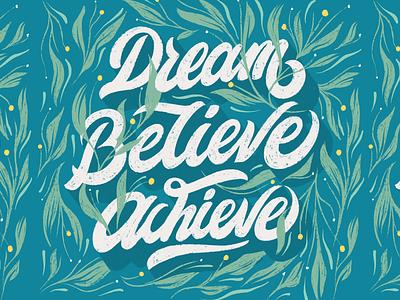 Dream, Believe, Achieve - Lettering dreamy hippy poster shadow chalk background leaf brush procreate typography lettering achieve believe dream