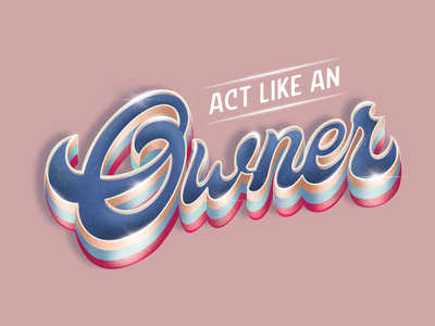 Act Like An Owner digital art statement sticker design handmade font action ownership extrude color palette shadow sparkle light creative procreate typography lettering 3d typography 3d type inspiring motivational act