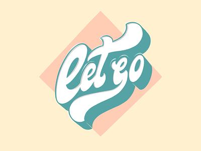 Let Go Lettering brush handlettering handdrawn procreate lettering logo lettering artist cool modern vintage designer type creative spiritual typography lettering let it go let go