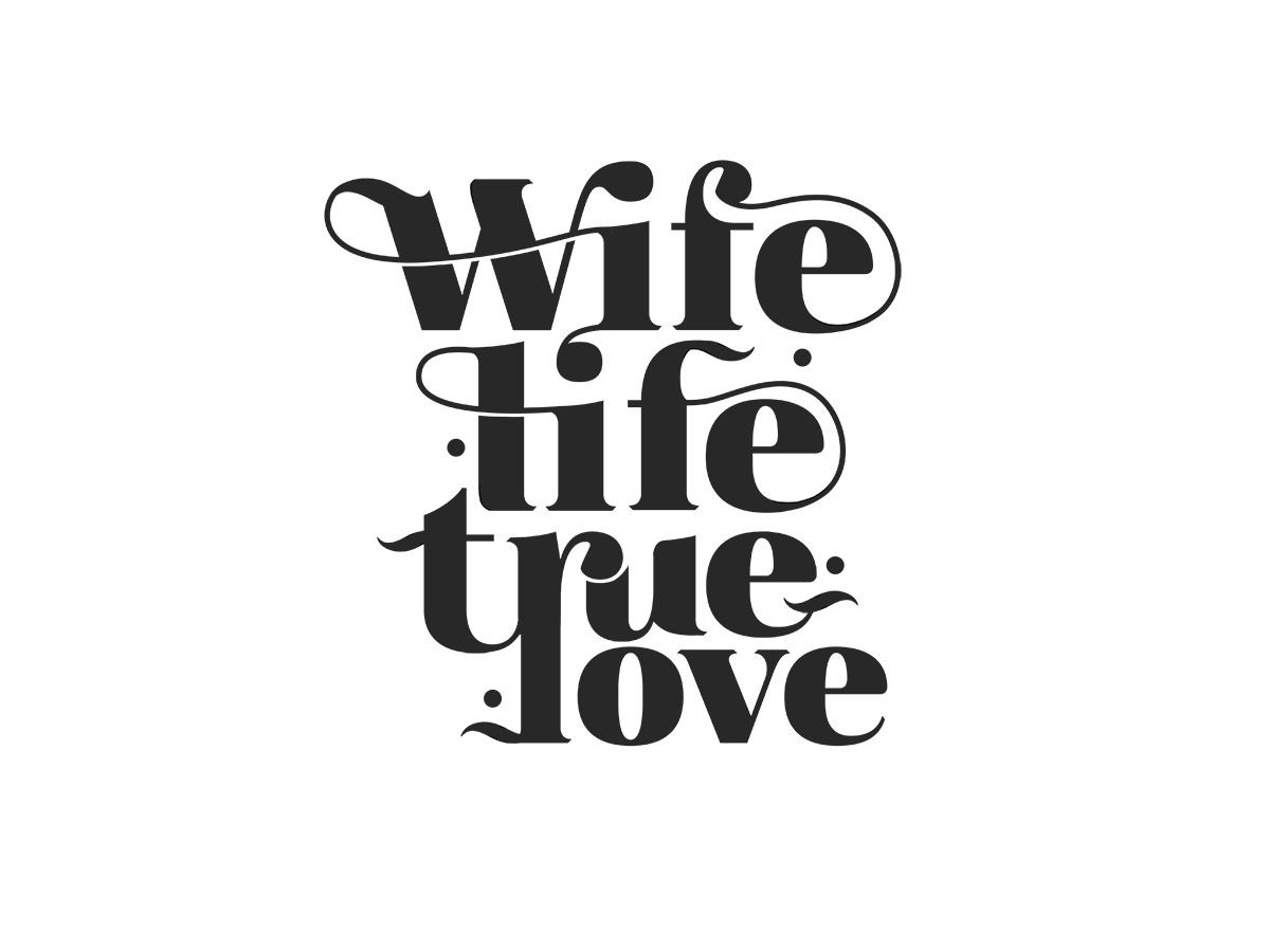 Wife Life elegant love true life marriage wife elements stylish didottypeface typography