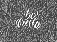 Be Fresh