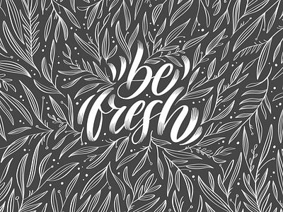 Be Fresh art burst lineart flowers ipadlettering handlettering illustration typography