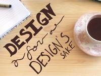 Design for Design's Sake