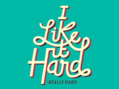 I like it hard, really hard lettering typography illustration letters lawerta