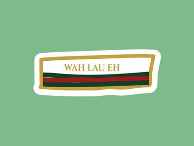 Singlish - Wah Lau Eh