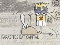 Parasites eat capital