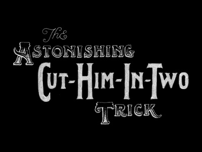 Cut-Him-In-Two lettering