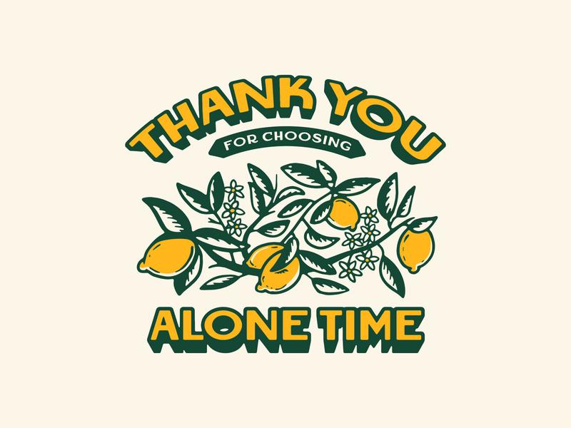 Thank you for choosing Alone Time lemons summer lemon lettering logo merch design typography badgedesign vector branding illustrator illustration graphic design