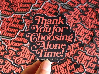 Thank You For Choosing Alone Time! diecut sticker thank you bookman nyc alone time merch design lettering logo typography badgedesign vector branding illustrator illustration graphic design