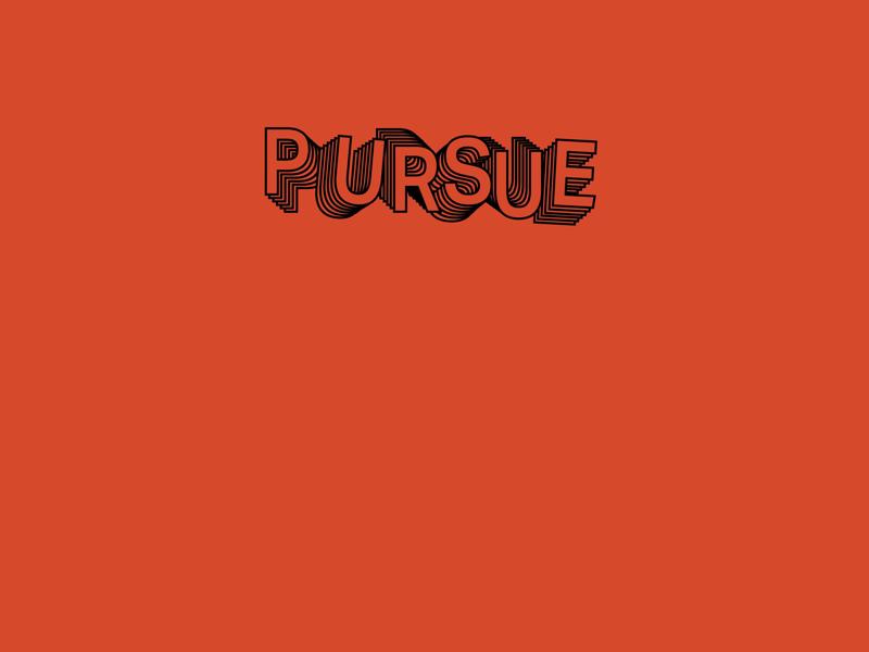 Pursue design