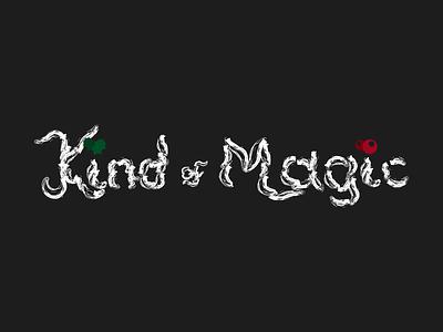 Kind of magic illustration drawingart font design font calligraphy font calligraphy typography