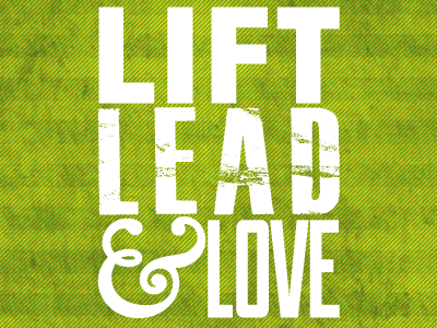 Leadership Series #3 leadership lift love typography words orange wildcanon leerdustin photo-manipulation mask transparency