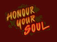 Honour your soul
