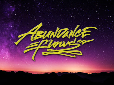 Abundance flows typography hand calligraphy picture global creative mind purity freedom money show contemplate beauty colors stars night sky world flows abundance