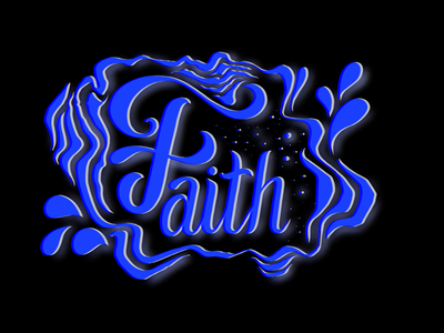 Faith truth loyalty integrity hope trust believe wave calligraphy bubble shadow blue black typography faith