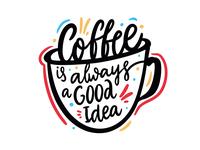 Coffee is alway a good idea