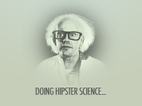 Doing Hipster Science